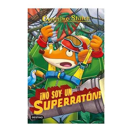 GERONIMO STILTON: ¡NO SOY UN SUPERRATÓN!
