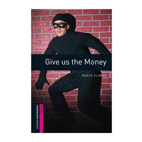 GIVE US THE MONEY